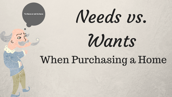 Needs vs. Wants When Purchasing a Home