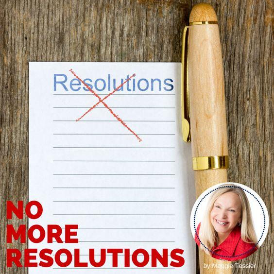No More Resolutions!
