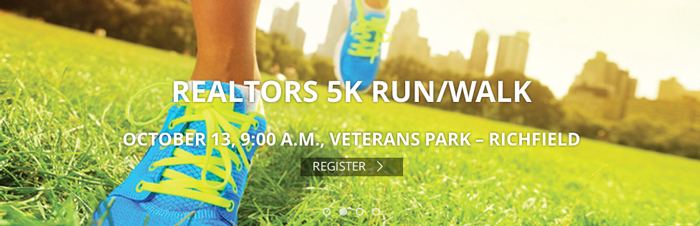 REALTORS® 5K Run/Walk  October 13, 9:00 a.m., Veterans Park in Richfield