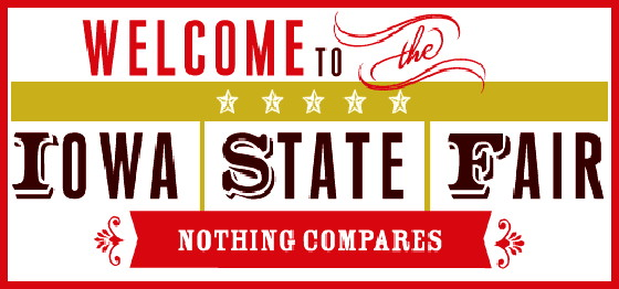 The Iowa State Fair - Nothing Compares, Not Even Real Estate Sales (2017 Version)