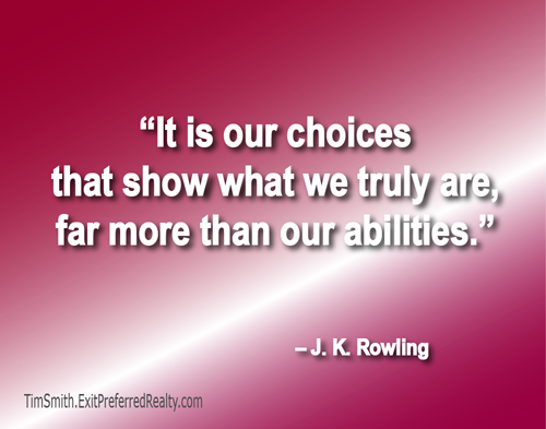 Choices Outrank Our Abilities