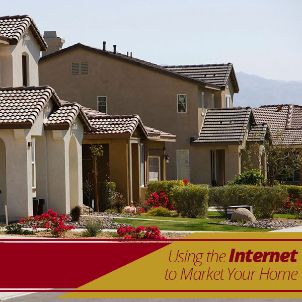 Using The Internet To Market Your Home