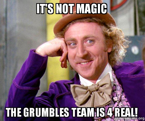 It's Not Magic - The Grubmle Team is 4 Real